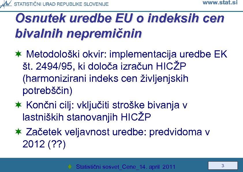 Osnutek uredbe EU o indeksih cen bivalnih nepremičnin ¬ Metodološki okvir: implementacija uredbe EK