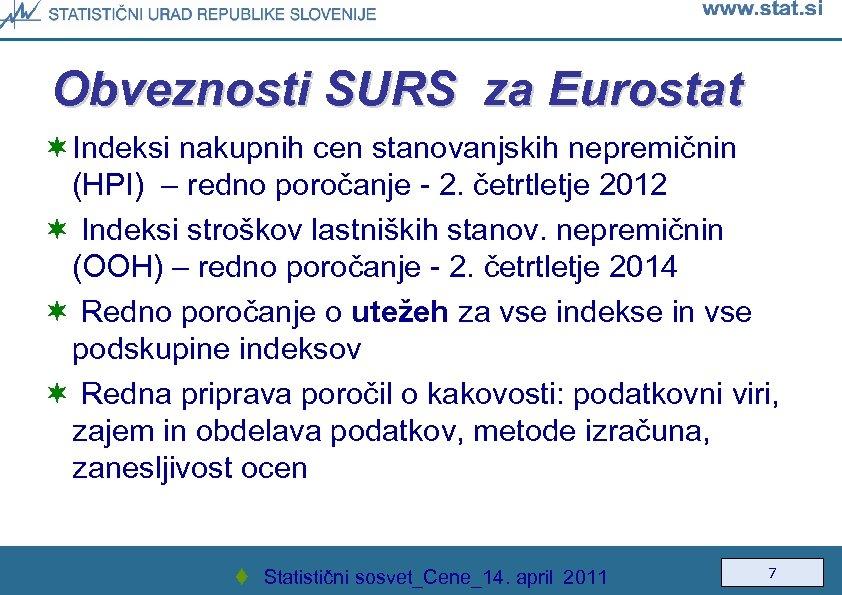 Obveznosti SURS za Eurostat ¬ Indeksi nakupnih cen stanovanjskih nepremičnin (HPI) – redno poročanje