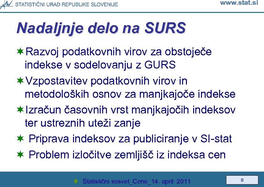 Nadaljnje delo na SURS ¬Razvoj podatkovnih virov za obstoječe indekse v sodelovanju z GURS
