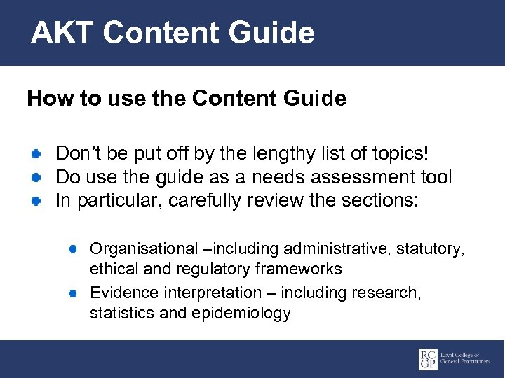 AKT Content Guide How to use the Content Guide Don't be put off by