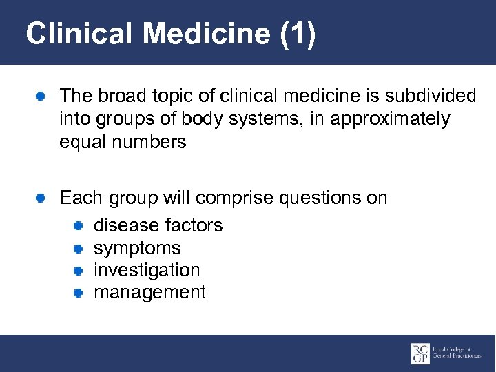 Clinical Medicine (1) The broad topic of clinical medicine is subdivided into groups of