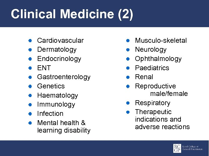 Clinical Medicine (2) Cardiovascular Dermatology Endocrinology ENT Gastroenterology Genetics Haematology Immunology Infection Mental health