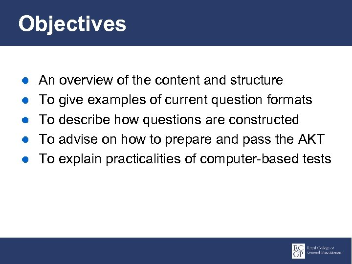 Objectives An overview of the content and structure To give examples of current question