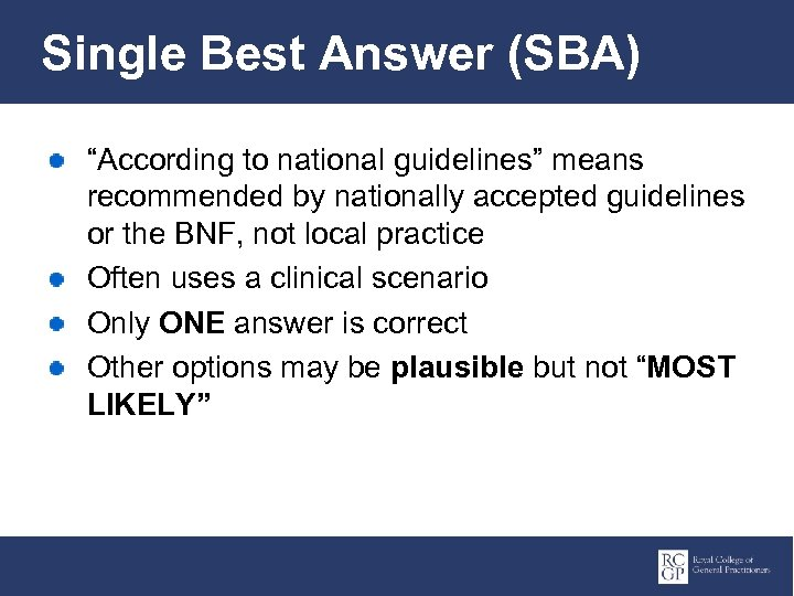 "Single Best Answer (SBA) ""According to national guidelines"" means recommended by nationally accepted guidelines"