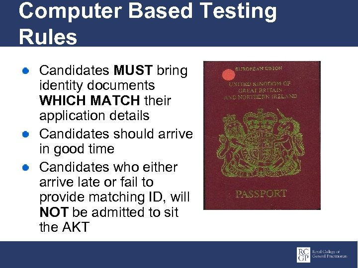 Computer Based Testing Rules Candidates MUST bring identity documents WHICH MATCH their application details