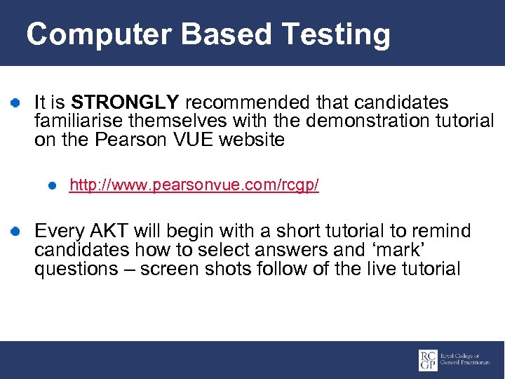 Computer Based Testing It is STRONGLY recommended that candidates familiarise themselves with the demonstration