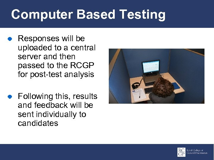 Computer Based Testing Responses will be uploaded to a central server and then passed