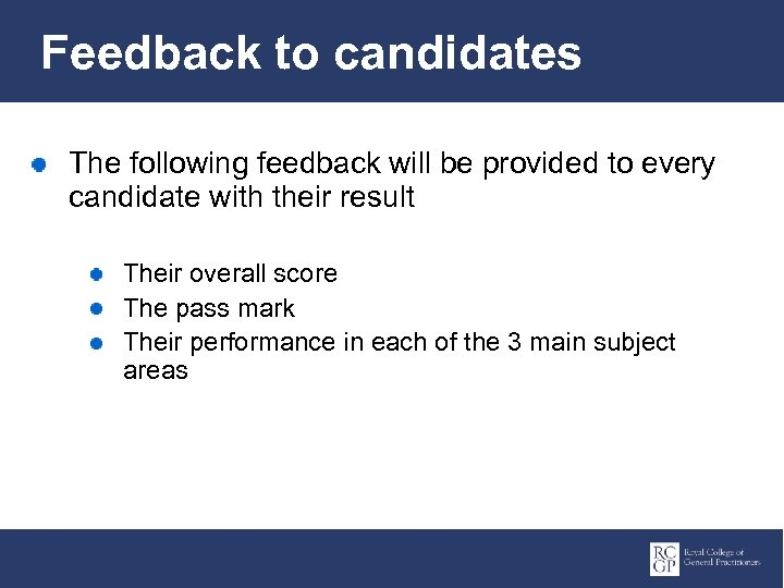 Feedback to candidates The following feedback will be provided to every candidate with their