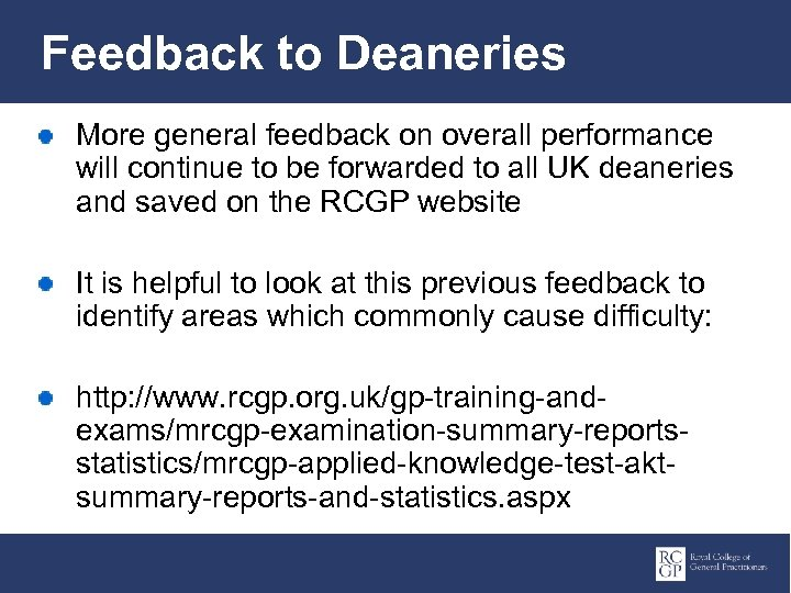 Feedback to Deaneries More general feedback on overall performance will continue to be forwarded