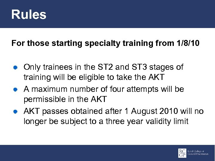 Rules For those starting specialty training from 1/8/10 Only trainees in the ST 2