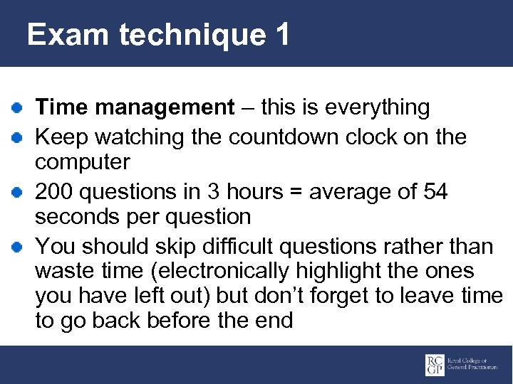 Exam technique 1 Time management – this is everything Keep watching the countdown clock