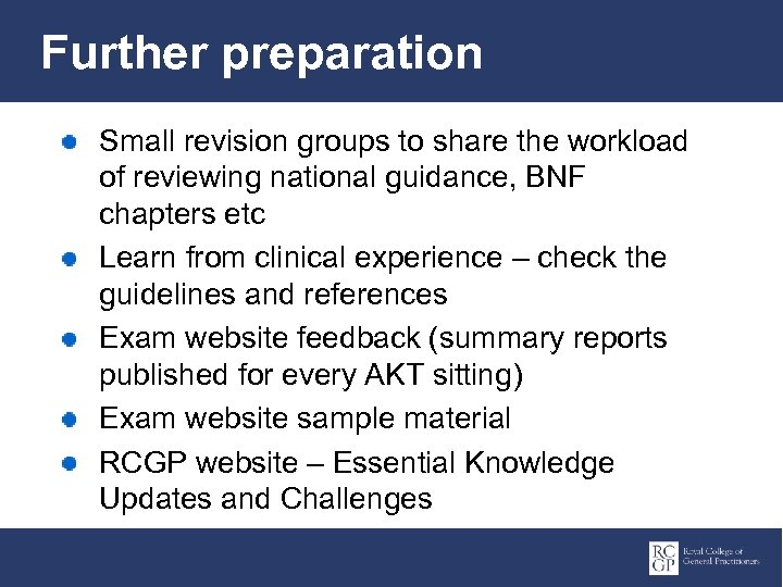 Further preparation Small revision groups to share the workload of reviewing national guidance, BNF