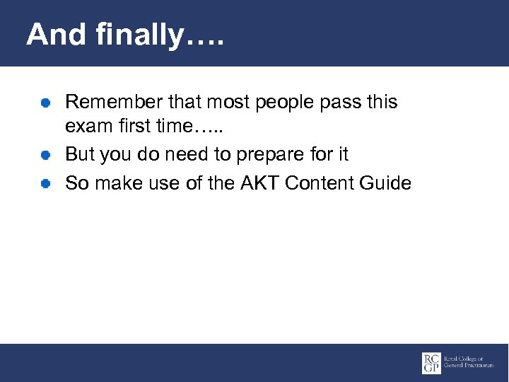 And finally…. Remember that most people pass this exam first time…. . But you