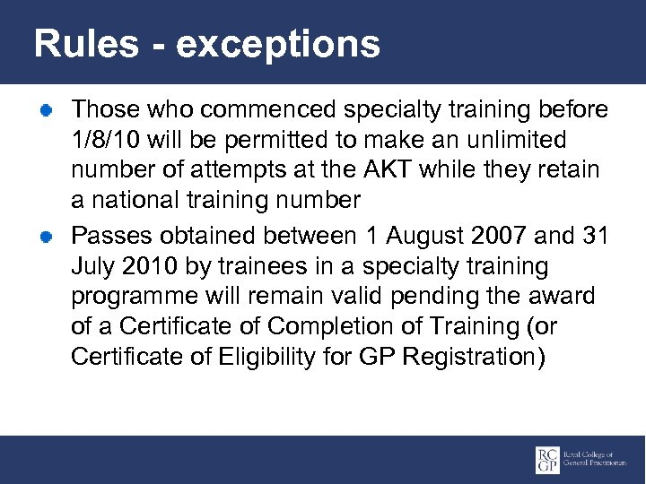 Rules - exceptions Those who commenced specialty training before 1/8/10 will be permitted to
