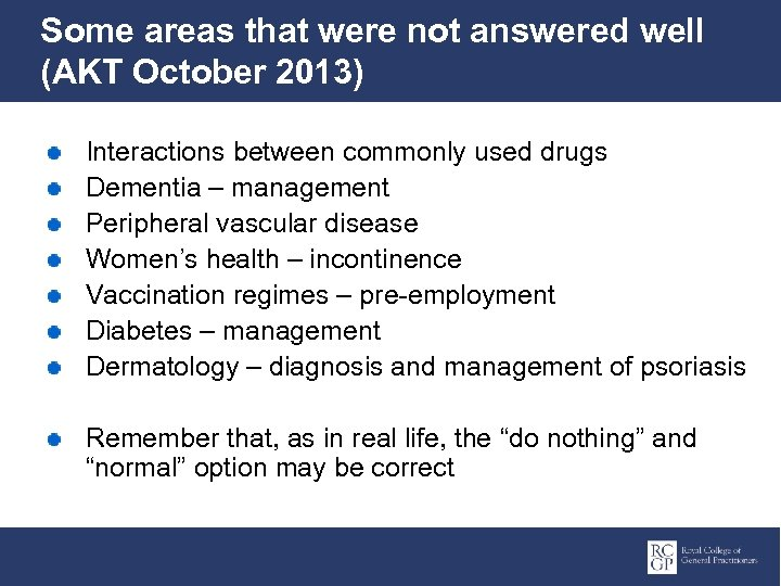 Some areas that were not answered well (AKT October 2013) Interactions between commonly used