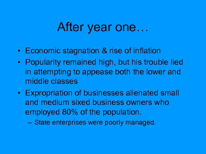 After year one… • Economic stagnation & rise of inflation • Popularity remained high,