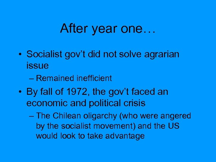 After year one… • Socialist gov't did not solve agrarian issue – Remained inefficient