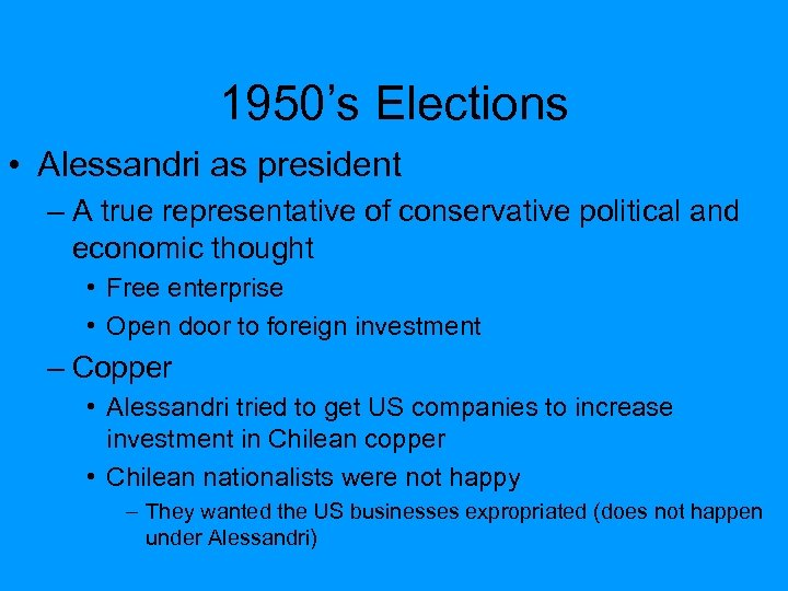 1950's Elections • Alessandri as president – A true representative of conservative political and