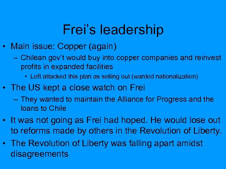 Frei's leadership • Main issue: Copper (again) – Chilean gov't would buy into copper