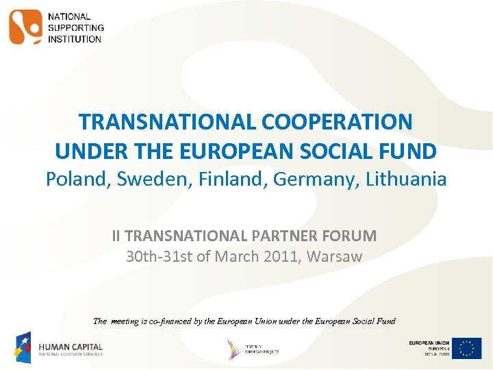 TRANSNATIONAL COOPERATION UNDER THE EUROPEAN SOCIAL FUND Poland, Sweden, Finland, Germany, Lithuania II TRANSNATIONAL