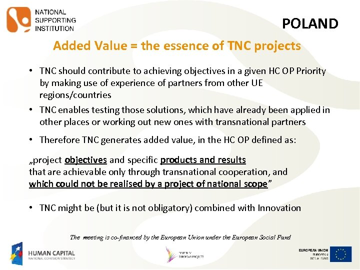 POLAND Added Value = the essence of TNC projects • TNC should contribute to