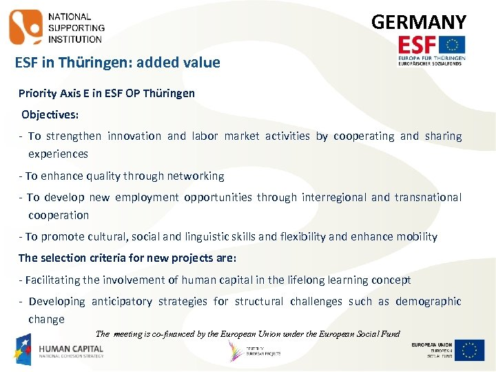 GERMANY ESF in Thüringen: added value Priority Axis E in ESF OP Thüringen Objectives: