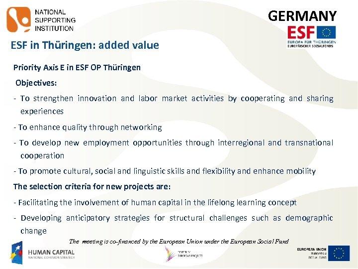 GERMANY ESF in Thüringen: added value Priority Axis E in ESF OP Thüringen Objectives: