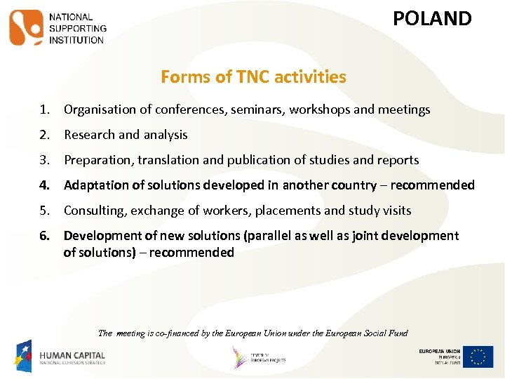 POLAND Forms of TNC activities 1. Organisation of conferences, seminars, workshops and meetings 2.