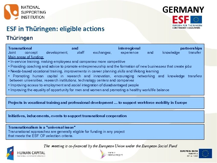 GERMANY ESF in Thüringen: eligible actions Thüringen Transnational and interregional partnerships Joint concept development,