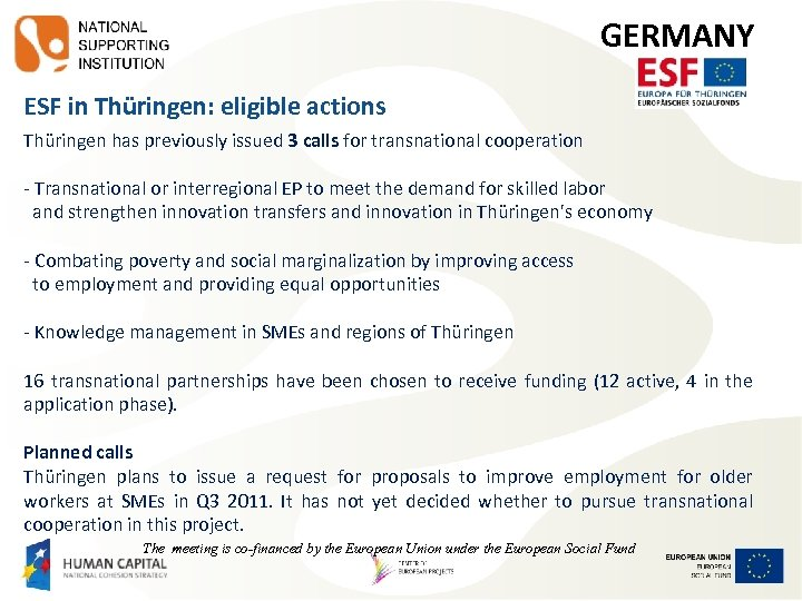 GERMANY ESF in Thüringen: eligible actions Thüringen has previously issued 3 calls for transnational