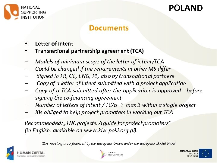 POLAND Documents • • Letter of intent Transnational partnership agreement (TCA) – – –