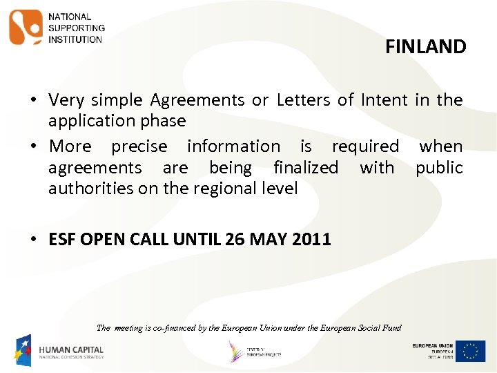 FINLAND • Very simple Agreements or Letters of Intent in the application phase •