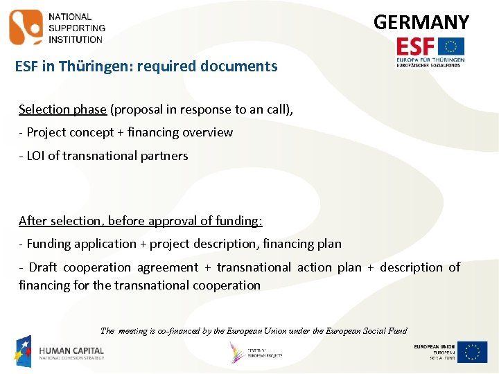 GERMANY ESF in Thüringen: required documents Selection phase (proposal in response to an call),
