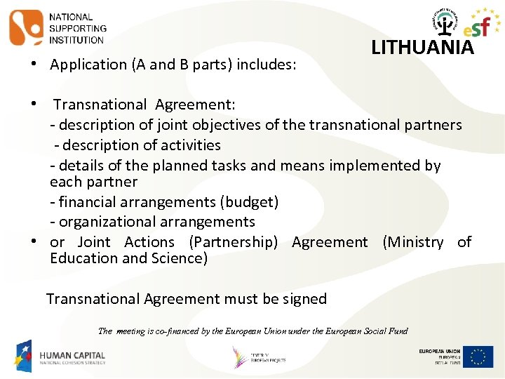 • Application (A and B parts) includes: LITHUANIA • Transnational Agreement: - description