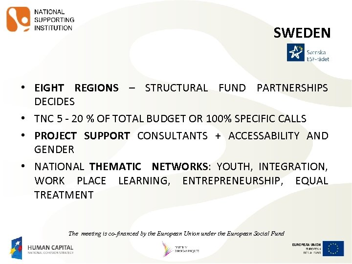 SWEDEN • EIGHT REGIONS – STRUCTURAL FUND PARTNERSHIPS DECIDES • TNC 5 - 20