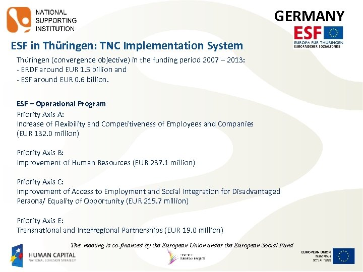 GERMANY ESF in Thüringen: TNC Implementation System Thüringen (convergence objective) in the funding period