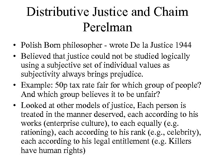 Distributive Justice and Chaim Perelman • Polish Born philosopher - wrote De la Justice