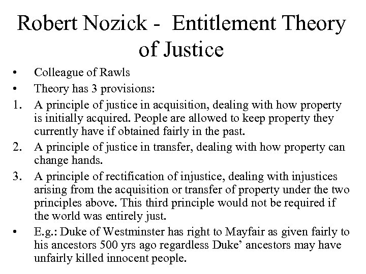 Robert Nozick - Entitlement Theory of Justice • Colleague of Rawls • Theory has