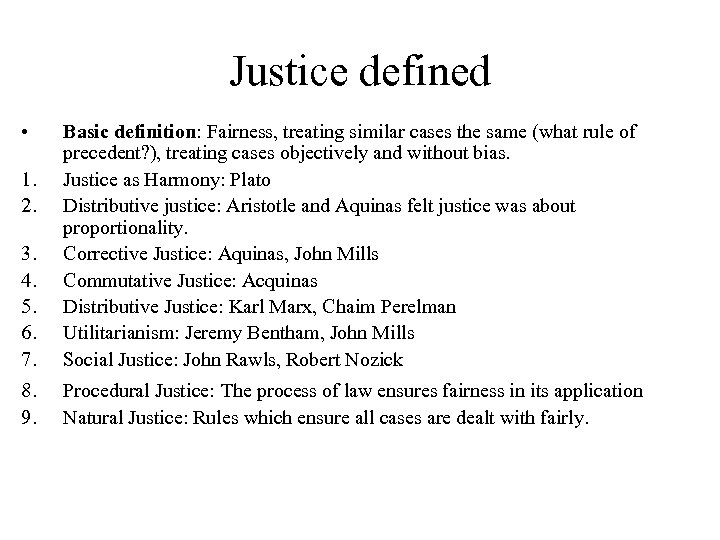 Justice defined • 3. 4. 5. 6. 7. Basic definition: Fairness, treating similar cases