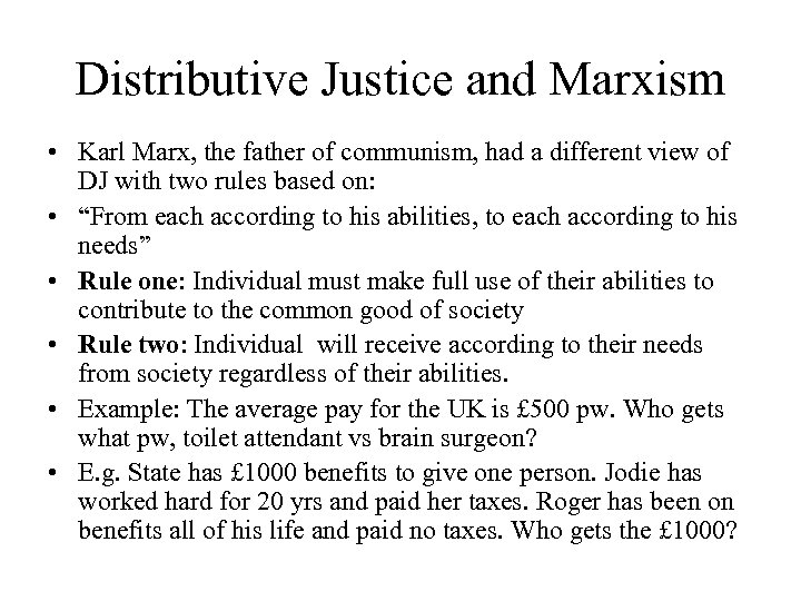 Distributive Justice and Marxism • Karl Marx, the father of communism, had a different