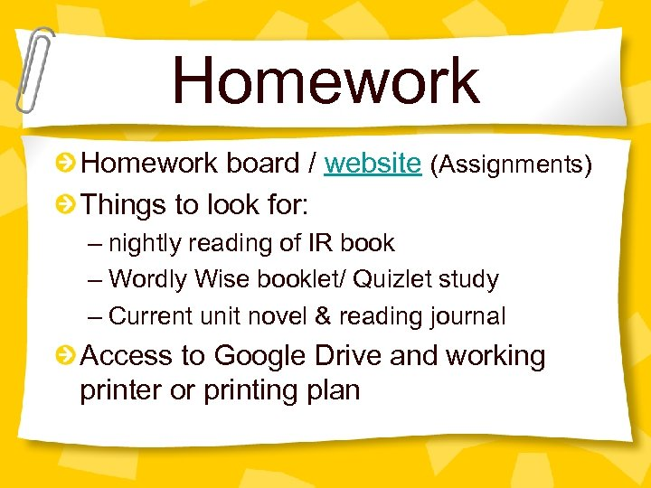 Homework board / website (Assignments) Things to look for: – nightly reading of IR