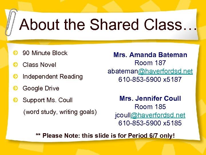 About the Shared Class… 90 Minute Block Class Novel Independent Reading Mrs. Amanda Bateman