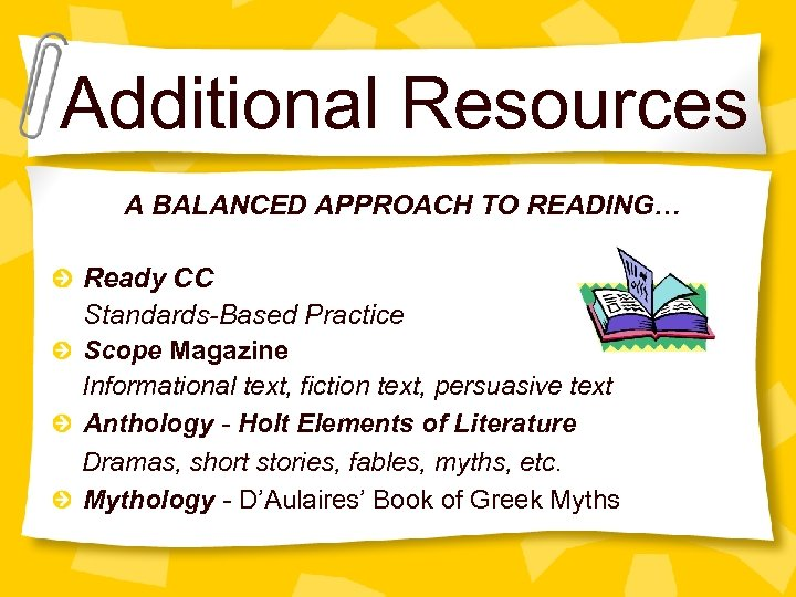 Additional Resources A BALANCED APPROACH TO READING… Ready CC Standards-Based Practice Scope Magazine Informational