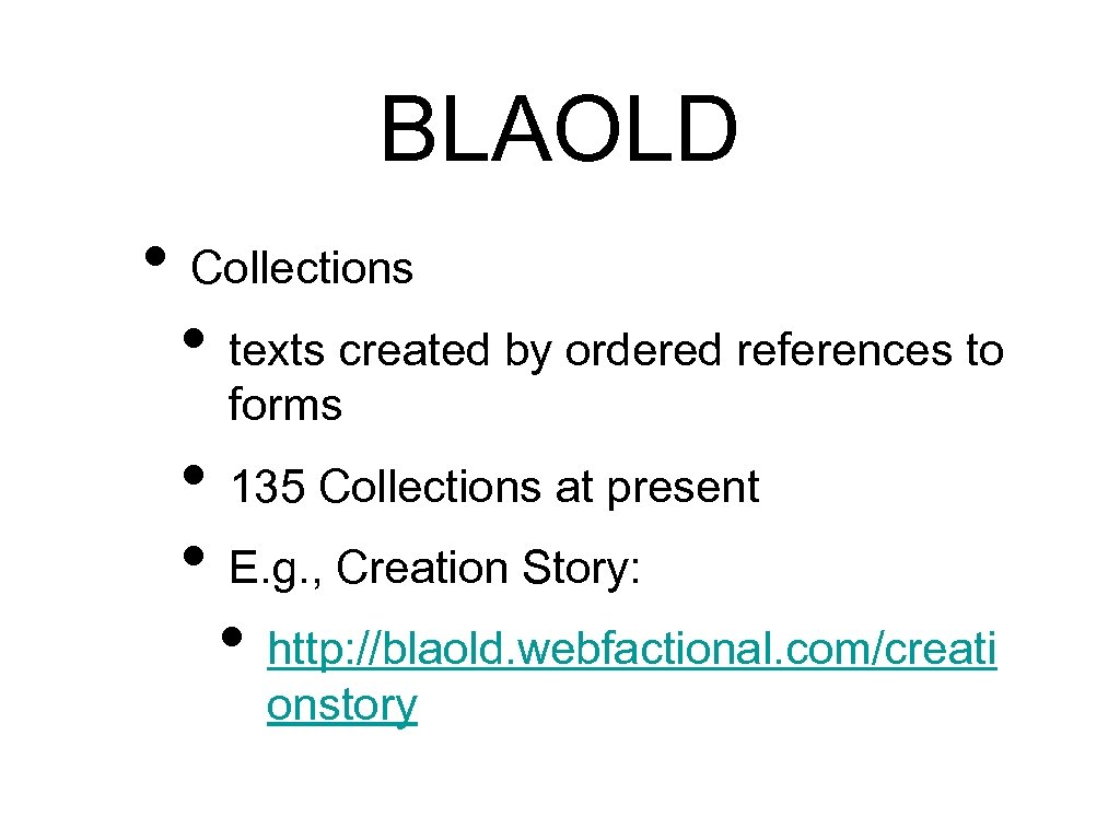 BLAOLD • Collections • texts created by ordered references to forms • 135 Collections