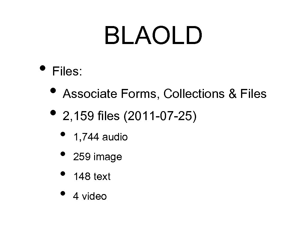 BLAOLD • Files: • Associate Forms, Collections & Files • 2, 159 files (2011