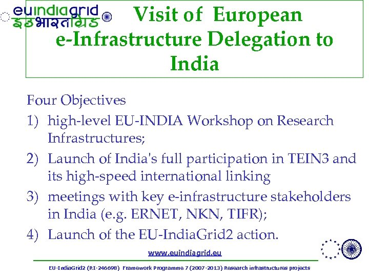 Visit of European e-Infrastructure Delegation to India Four Objectives 1) high-level EU-INDIA Workshop on
