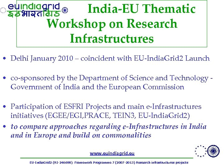 India-EU Thematic Workshop on Research Infrastructures • Delhi January 2010 – coincident with EU-India.