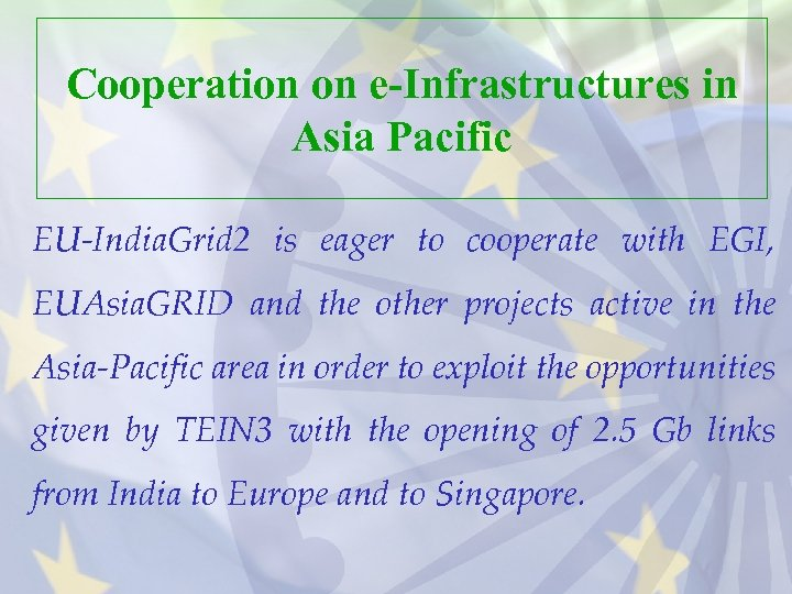 Cooperation on e-Infrastructures in Asia Pacific EU-India. Grid 2 is eager to cooperate with