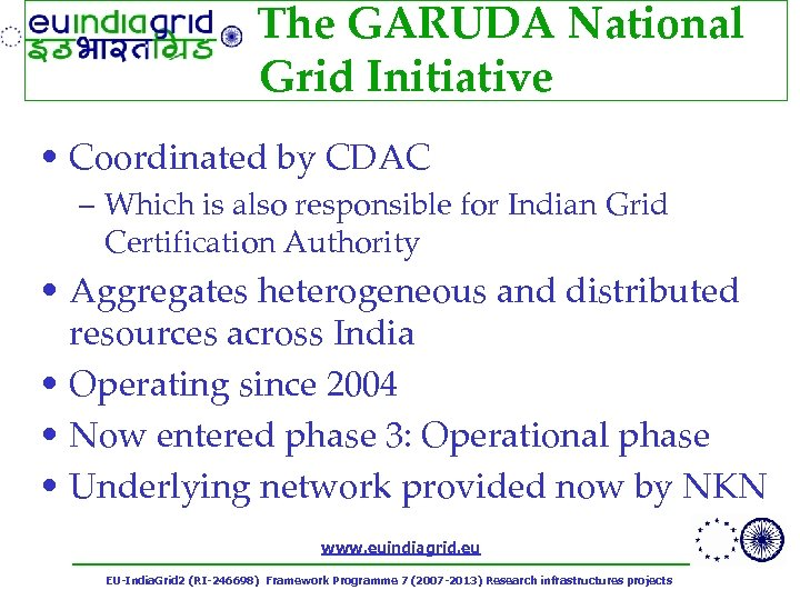 The GARUDA National Grid Initiative • Coordinated by CDAC – Which is also responsible