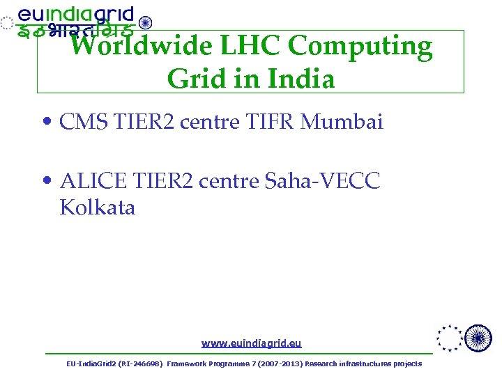 Worldwide LHC Computing Grid in India • CMS TIER 2 centre TIFR Mumbai •